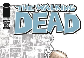 the walking dead issue 106 349x240 - Walking Dead #106 Comic Preview Featuring A Special Cover Variant
