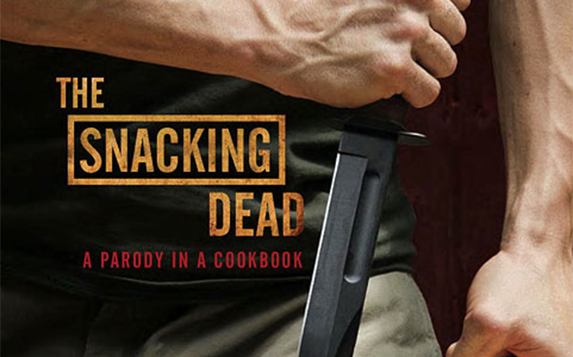 the snacking dead cookbook - The Snacking Dead Cookbook Inspired By The Walking Dead