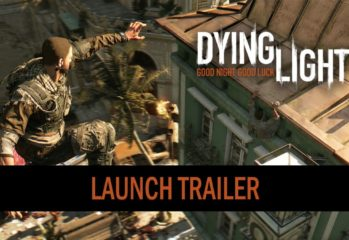 heres the gore splattered launch 349x240 - Here's The Gore-Splattered Launch Trailer For Dying Light
